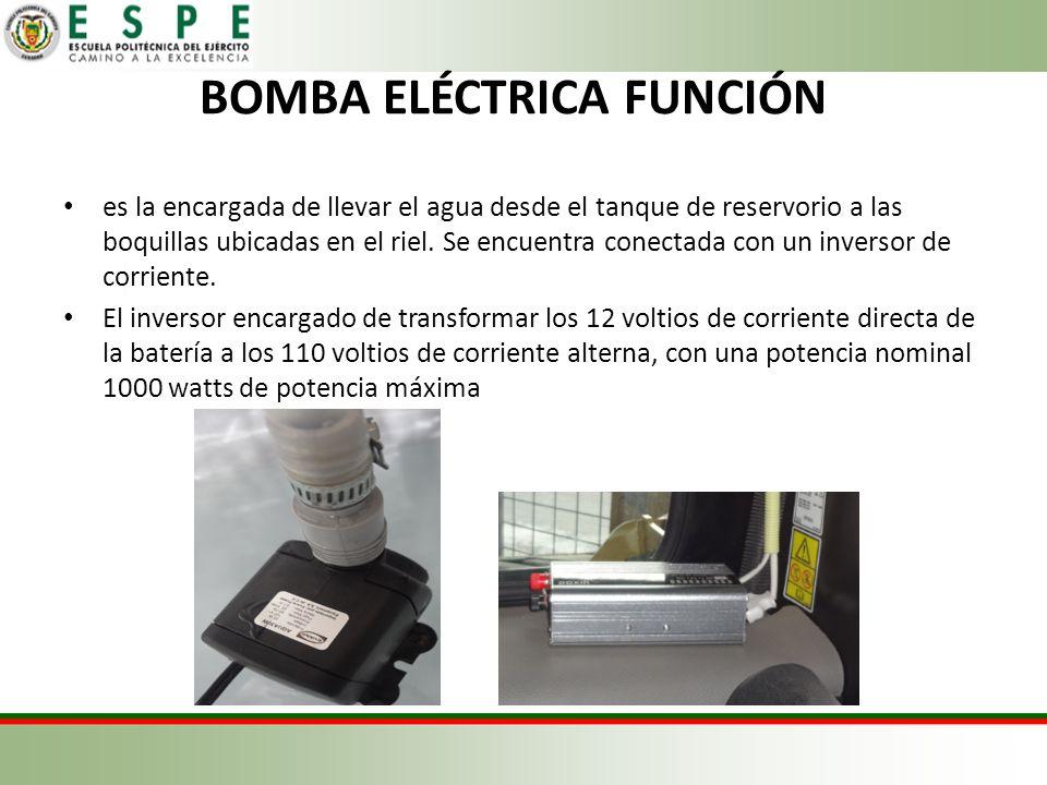 BOMBA ELÉCTRICA FUNCIÓN es la encargada de llevar el agua desde el tanque de reservorio a las boquillas ubicadas en el riel. Se encuentra conectada co