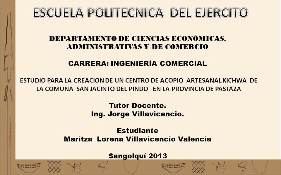 DEPARTAMENTO DE CIENCIAS ECONÓMICAS, ADMINISTRATIVAS Y DE COMERCIO CARRERA: INGENIERÍA COMERCIAL ESTUDIO PARA LA CREACION DE UN CENTRO DE ACOPIO ARTES