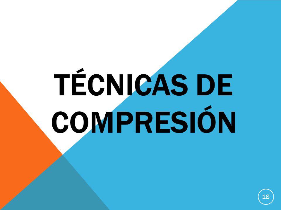 TÉCNICAS DE COMPRESIÓN 18