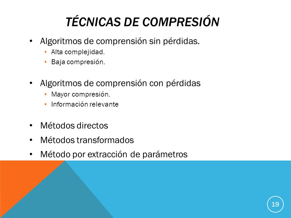 TÉCNICAS DE COMPRESIÓN Algoritmos de comprensión sin pérdidas.