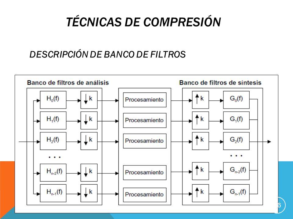 TÉCNICAS DE COMPRESIÓN DESCRIPCIÓN DE BANCO DE FILTROS 26