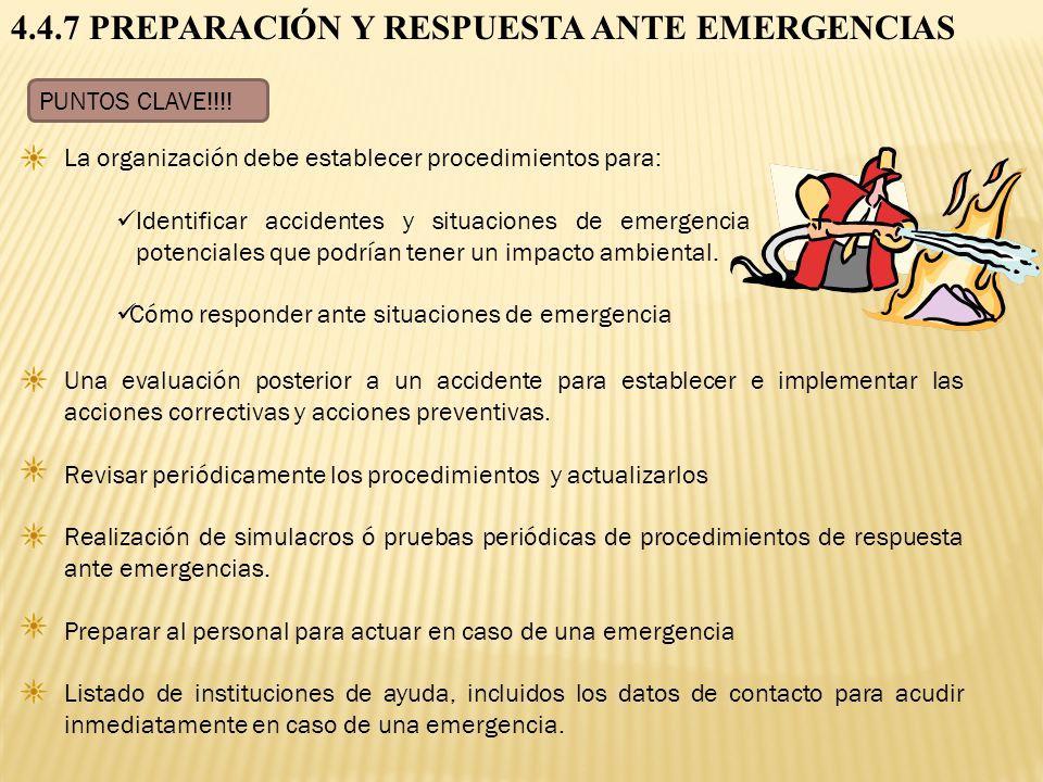 4.4.7 PREPARACIÓN Y RESPUESTA ANTE EMERGENCIAS PUNTOS CLAVE!!!! La organización debe establecer procedimientos para: Identificar accidentes y situacio