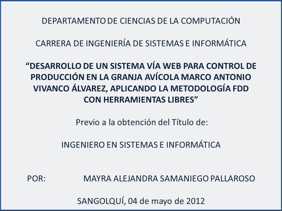 DEPARTAMENTO DE CIENCIAS DE LA COMPUTACIÓN CARRERA DE INGENIERÍA DE SISTEMAS E INFORMÁTICA DESARROLLO DE UN SISTEMA VÍA WEB PARA CONTROL DE PRODUCCIÓN