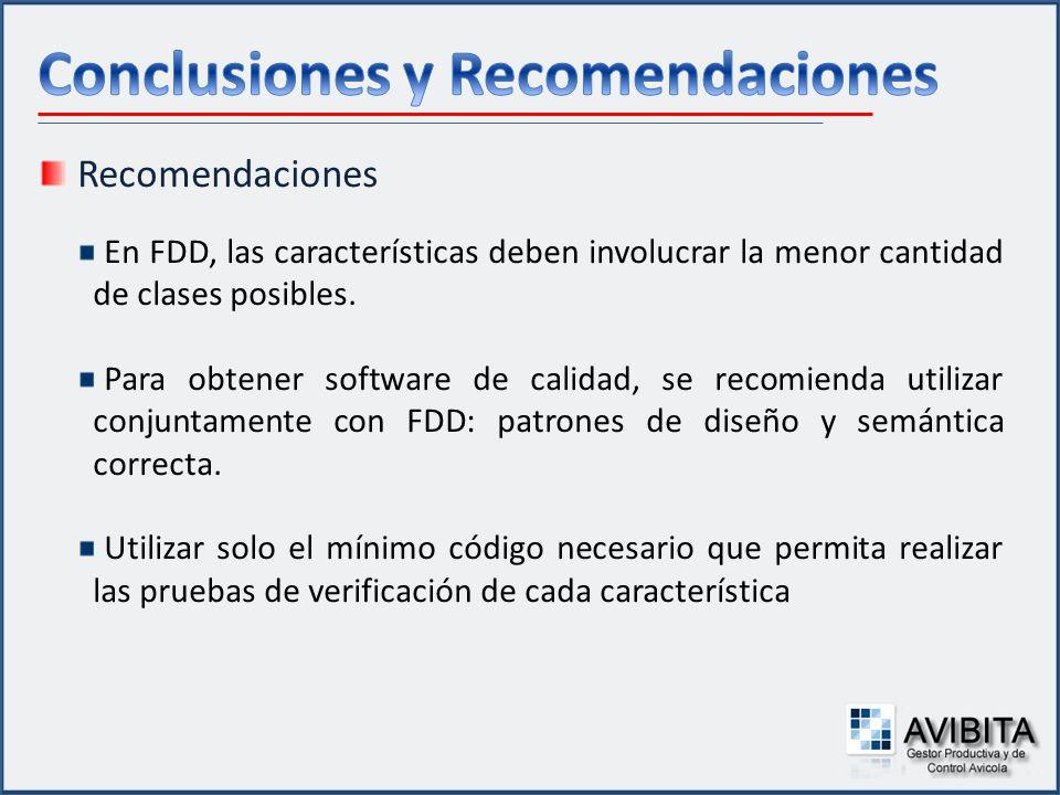 Recomendaciones En FDD, las características deben involucrar la menor cantidad de clases posibles. Para obtener software de calidad, se recomienda uti