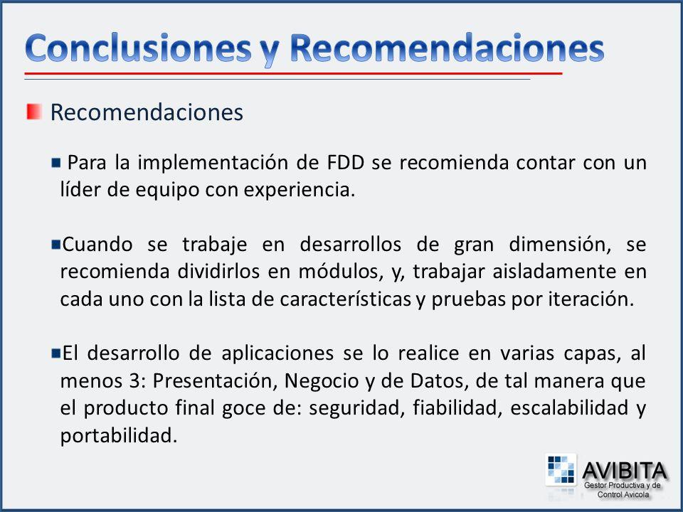 Recomendaciones Para la implementación de FDD se recomienda contar con un líder de equipo con experiencia. Cuando se trabaje en desarrollos de gran di