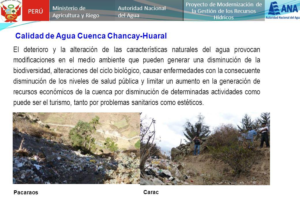 PERÚ Autoridad Nacional del Agua Proyecto de Modernización de la Gestión de los Recursos Hídricos Ministerio de Agricultura y Riego El deterioro y la