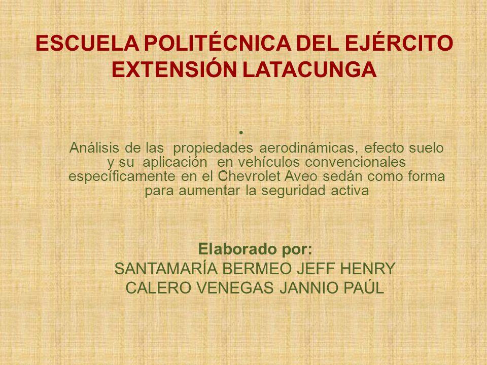 ESCUELA POLITÉCNICA DEL EJÉRCITO EXTENSIÓN LATACUNGA Análisis de las propiedades aerodinámicas, efecto suelo y su aplicación en vehículos convencional