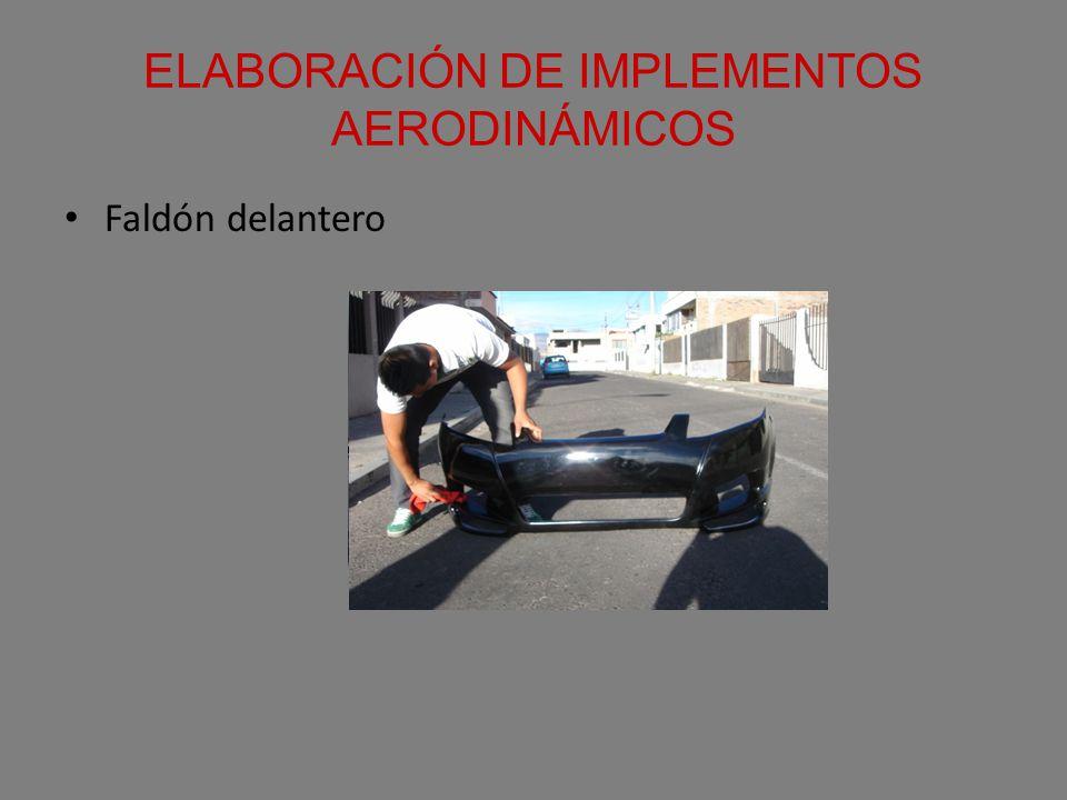 ELABORACIÓN DE IMPLEMENTOS AERODINÁMICOS Faldón delantero