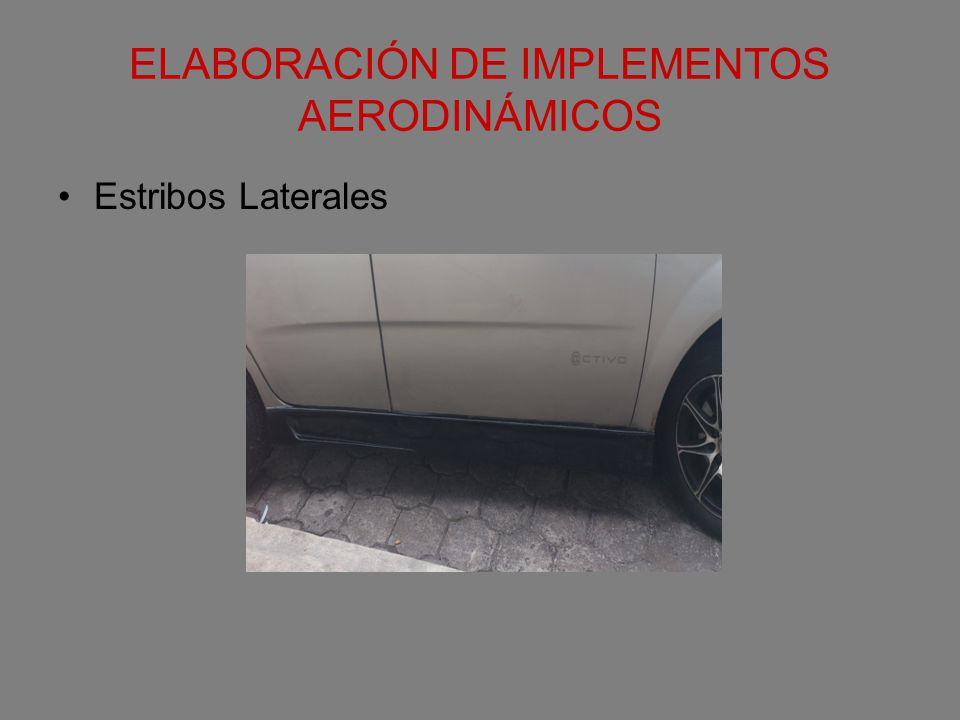 ELABORACIÓN DE IMPLEMENTOS AERODINÁMICOS Estribos Laterales