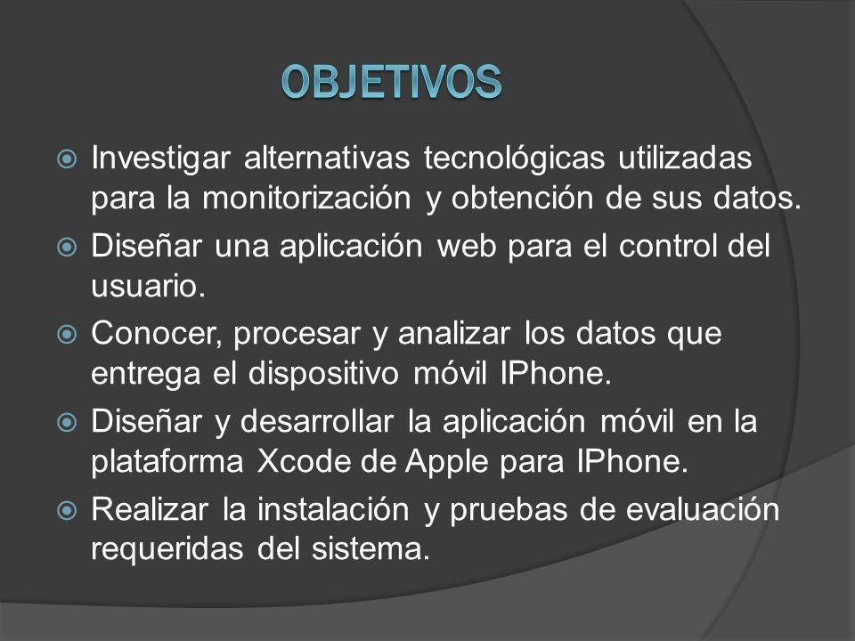 Investigar alternativas tecnológicas utilizadas para la monitorización y obtención de sus datos.