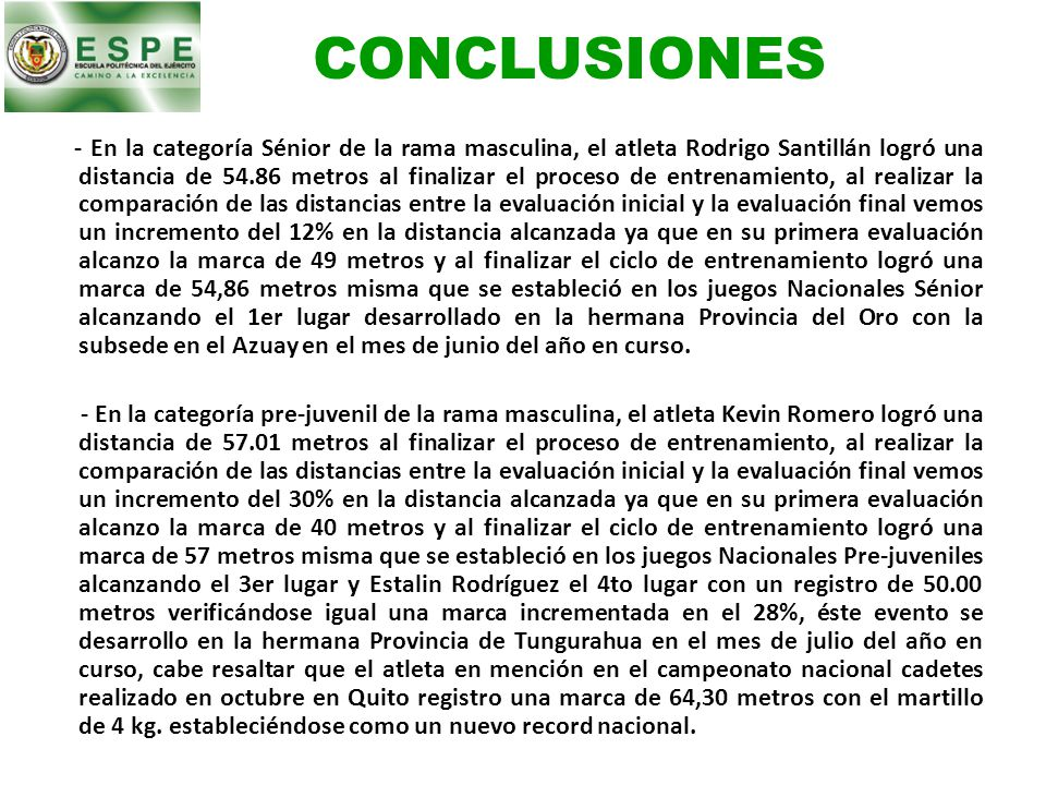 CONCLUSIONES - En la categoría Sénior de la rama masculina, el atleta Rodrigo Santillán logró una distancia de 54.86 metros al finalizar el proceso de