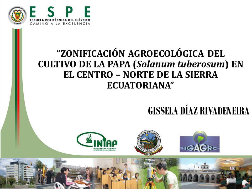 ESPECÍFICOS: Caracterizar el área de estudio en función de los factores que inciden en el desarrollo del cultivo de papa, agroclimáticos y edafológicos.