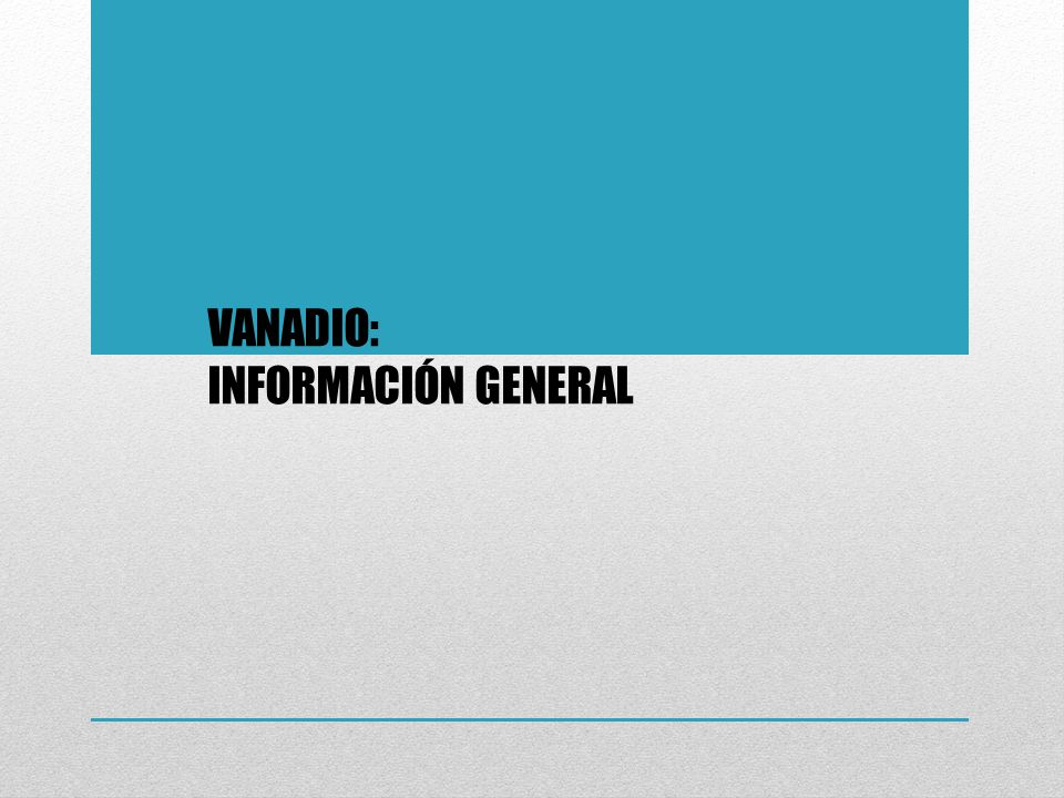 VANADIO: INFORMACIÓN GENERAL