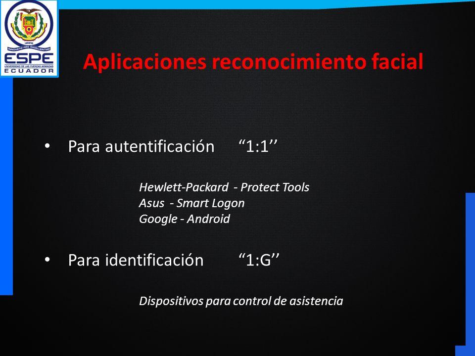 Para autentificación 1:1 Para autentificación 1:1 Hewlett-Packard - Protect Tools Asus - Smart Logon Google - Android Para identificación 1:G Para ide