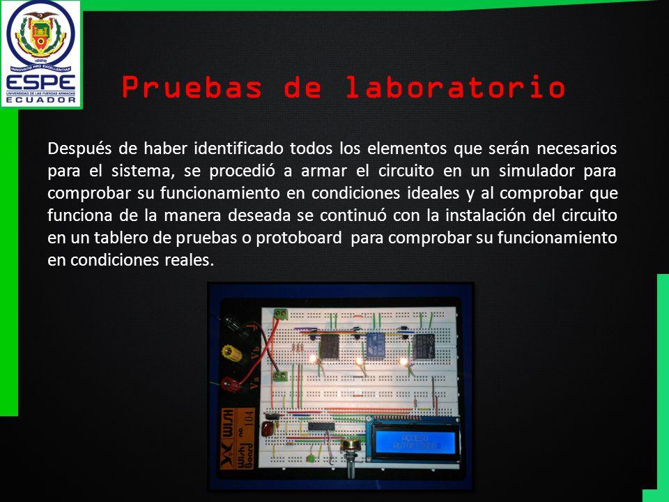 Pruebas de laboratorio Después de haber identificado todos los elementos que serán necesarios para el sistema, se procedió a armar el circuito en un s
