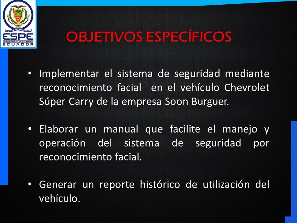 Implementar el sistema de seguridad mediante reconocimiento facial en el vehículo Chevrolet Súper Carry de la empresa Soon Burguer. Implementar el sis