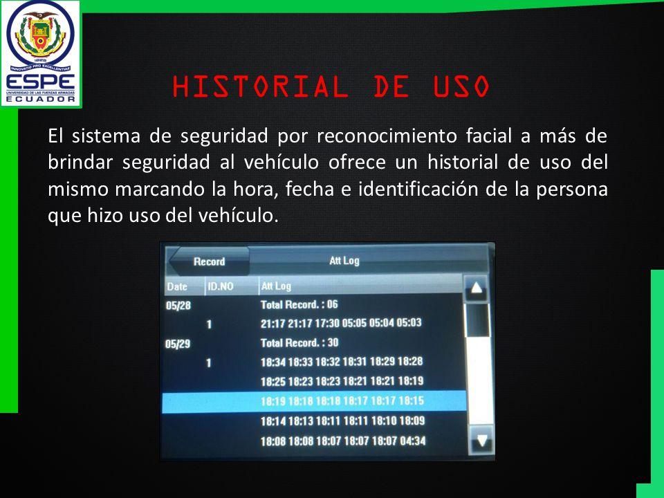 HISTORIAL DE USO El sistema de seguridad por reconocimiento facial a más de brindar seguridad al vehículo ofrece un historial de uso del mismo marcand