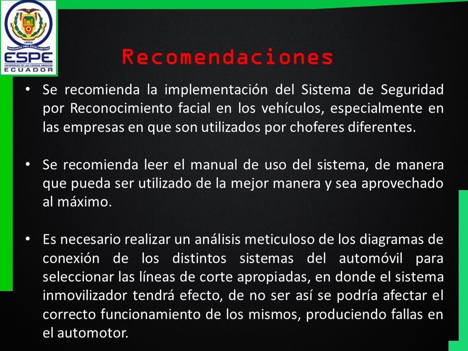 Se recomienda la implementación del Sistema de Seguridad por Reconocimiento facial en los vehículos, especialmente en las empresas en que son utilizad