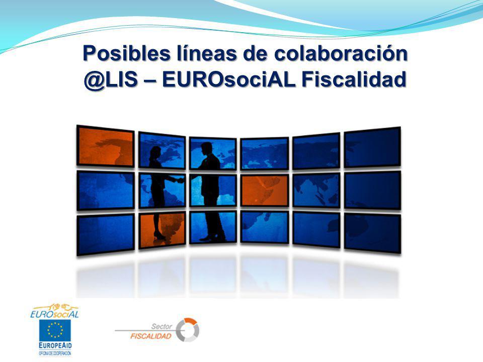 Posibles líneas de colaboración @LIS – EUROsociAL Fiscalidad