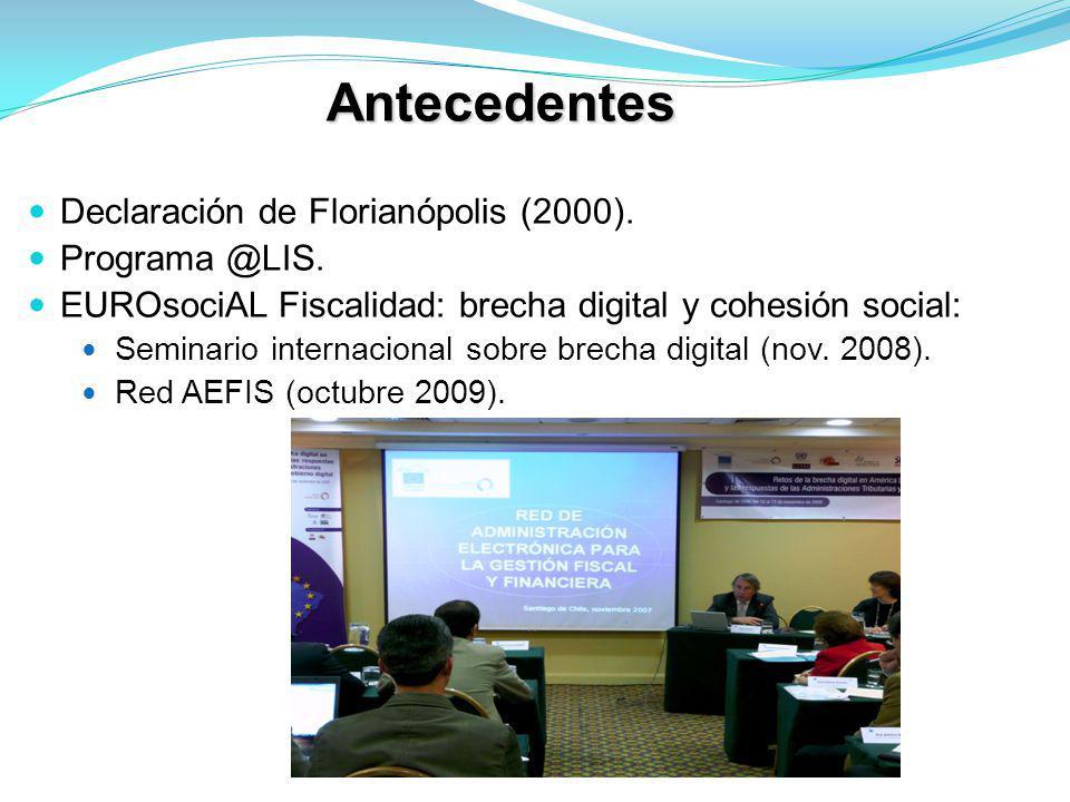 Antecedentes Declaración de Florianópolis (2000). Programa @LIS. EUROsociAL Fiscalidad: brecha digital y cohesión social: Seminario internacional sobr