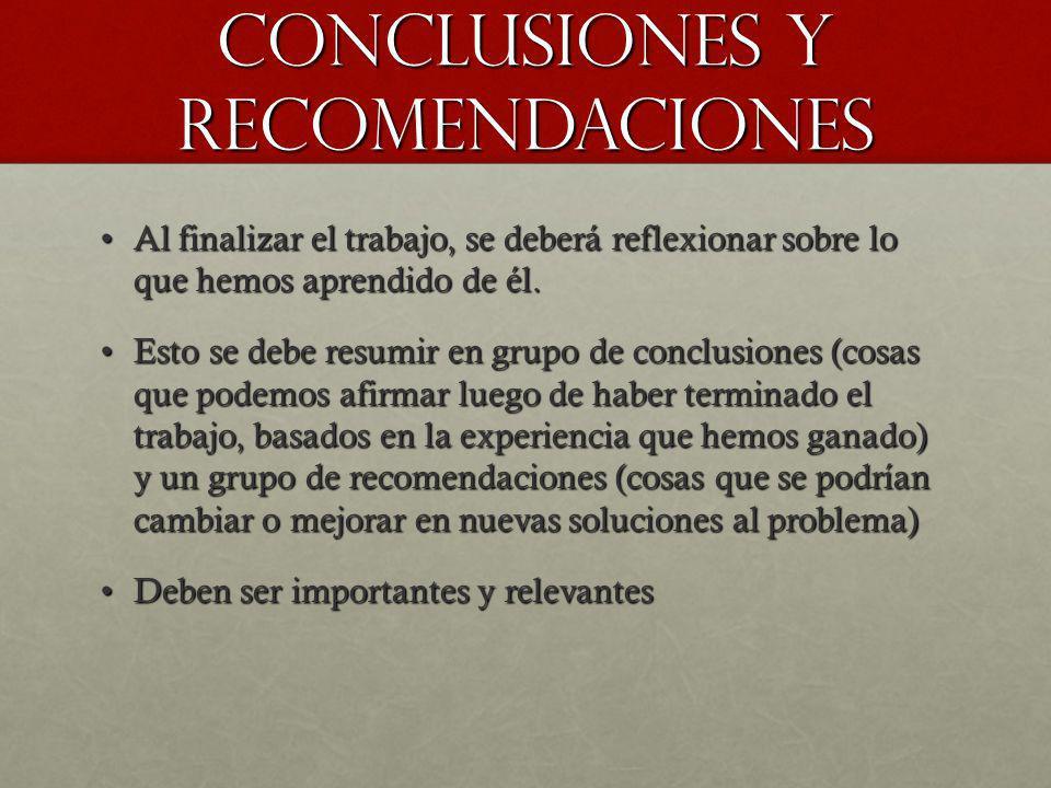 Conclusiones y recomendaciones Al finalizar el trabajo, se deberá reflexionar sobre lo que hemos aprendido de él.Al finalizar el trabajo, se deberá re