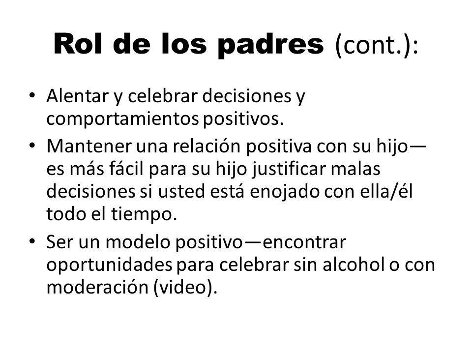 Rol de los padres (cont.): Alentar y celebrar decisiones y comportamientos positivos.