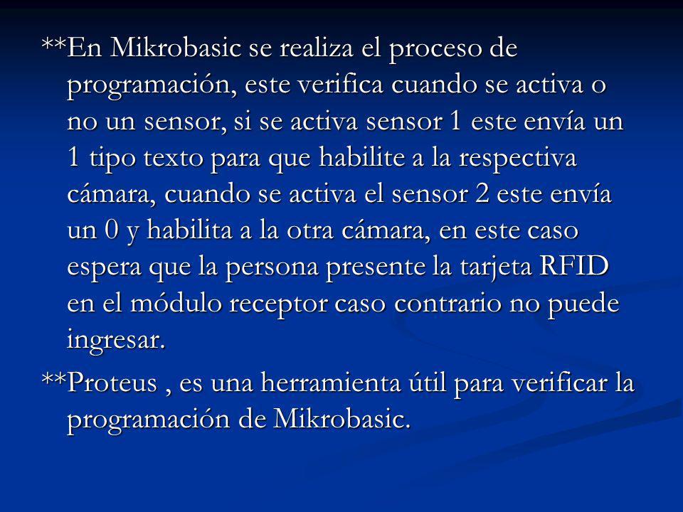 **En Mikrobasic se realiza el proceso de programación, este verifica cuando se activa o no un sensor, si se activa sensor 1 este envía un 1 tipo texto
