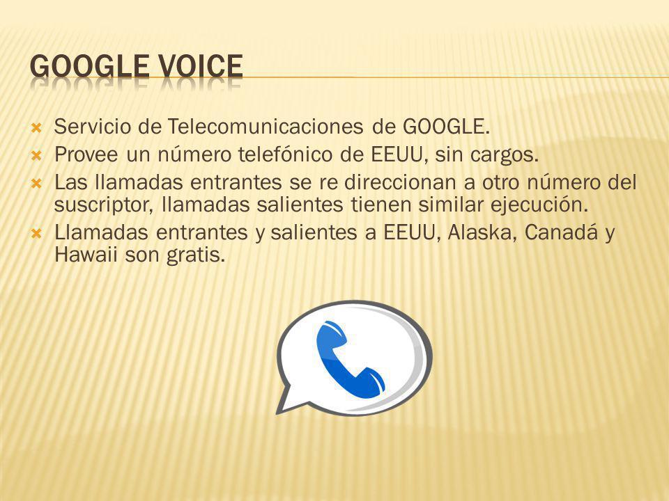 Servicio de Telecomunicaciones de GOOGLE. Provee un número telefónico de EEUU, sin cargos. Las llamadas entrantes se re direccionan a otro número del