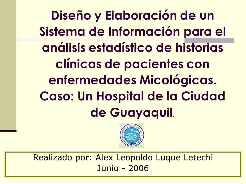 Diseño y Elaboración de un Sistema de Información para el análisis estadístico de historias clínicas de pacientes con enfermedades Micológicas. Caso: