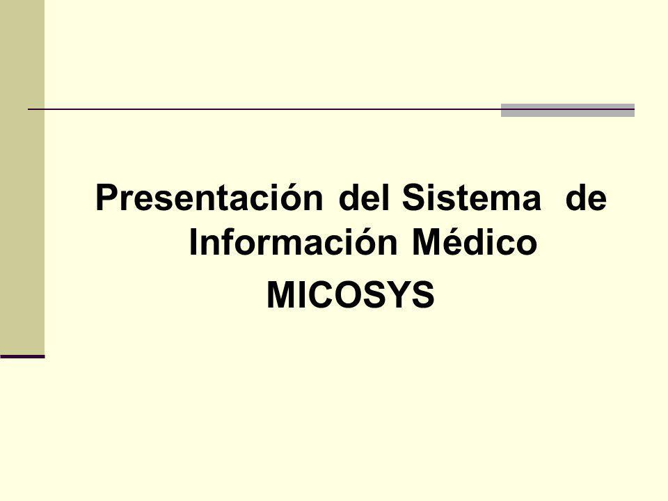 Presentación del Sistema de Información Médico MICOSYS