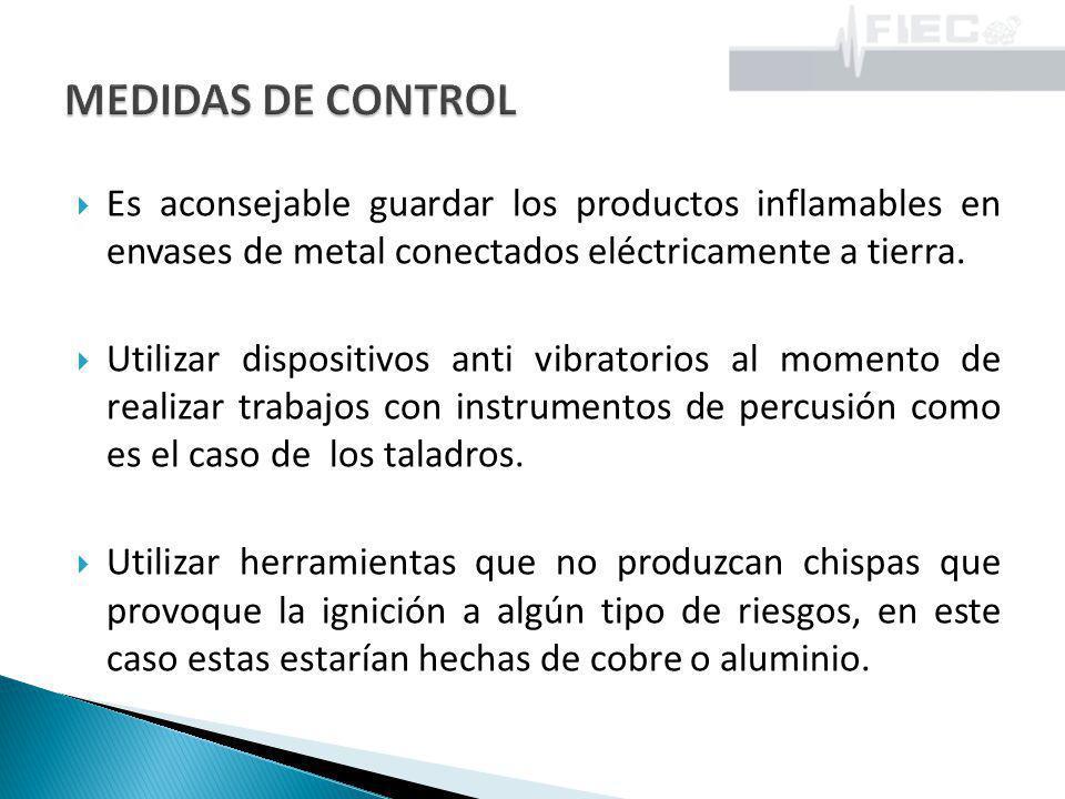 Es aconsejable guardar los productos inflamables en envases de metal conectados eléctricamente a tierra. Utilizar dispositivos anti vibratorios al mom