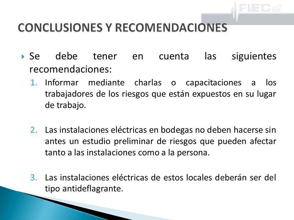 Se debe tener en cuenta las siguientes recomendaciones: 1.Informar mediante charlas o capacitaciones a los trabajadores de los riesgos que están expue