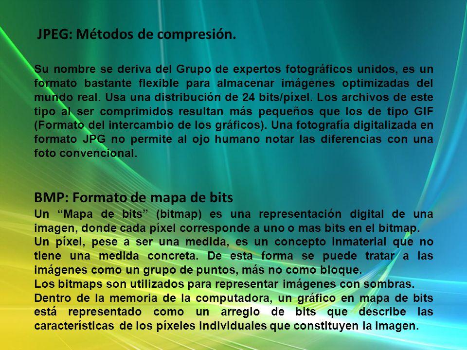 JPEG: Métodos de compresión. Su nombre se deriva del Grupo de expertos fotográficos unidos, es un formato bastante flexible para almacenar imágenes op