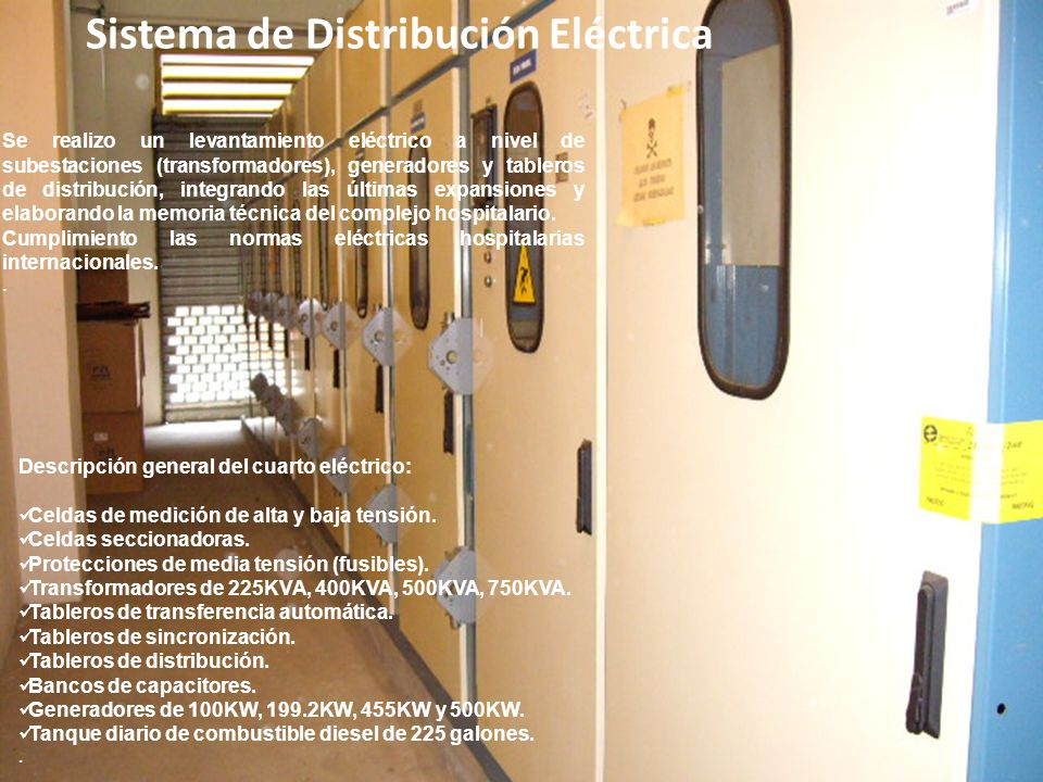 Descripción general del cuarto eléctrico: Celdas de medición de alta y baja tensión. Celdas seccionadoras. Protecciones de media tensión (fusibles). T