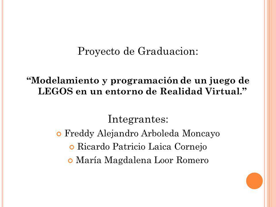Proyecto de Graduacion: Modelamiento y programación de un juego de LEGOS en un entorno de Realidad Virtual.