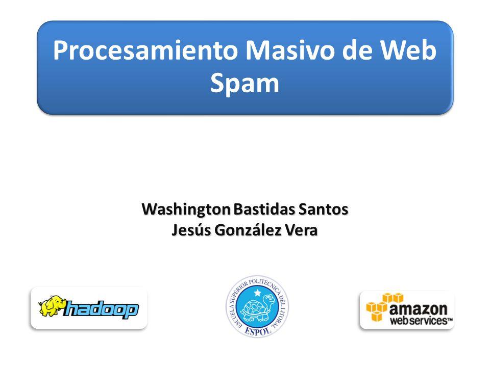 Washington Bastidas Santos Jesús González Vera Procesamiento Masivo de Web Spam