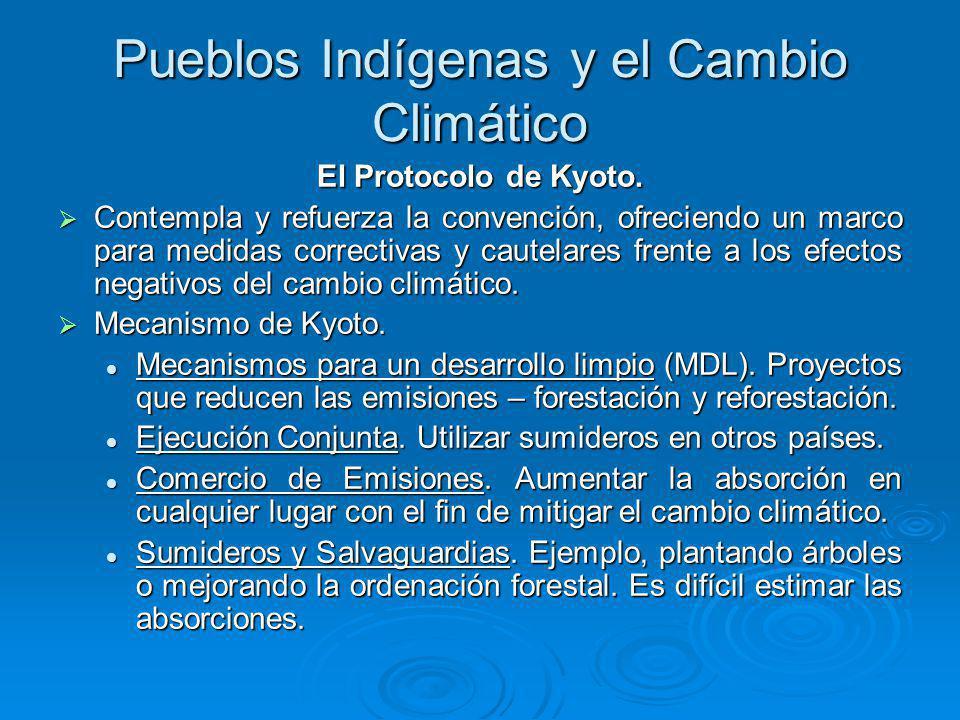 Pueblos Indígenas y el Cambio Climático El Protocolo de Kyoto.