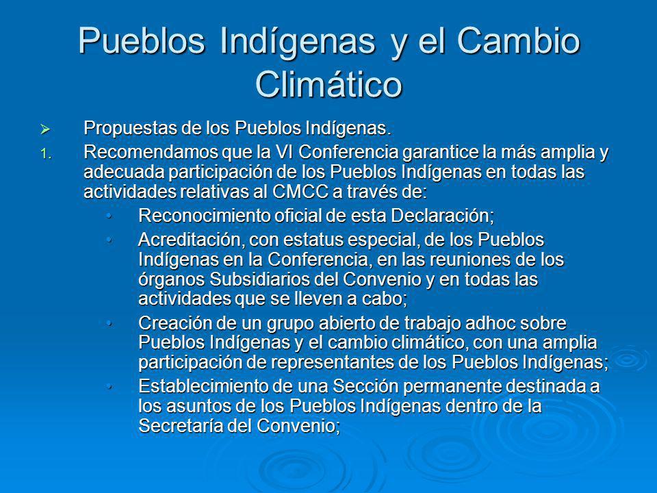 Pueblos Indígenas y el Cambio Climático Propuestas de los Pueblos Indígenas.
