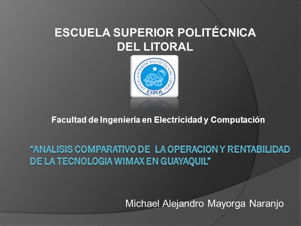 ESCUELA SUPERIOR POLITÉCNICA DEL LITORAL Facultad de Ingeniería en Electricidad y Computación Michael Alejandro Mayorga Naranjo