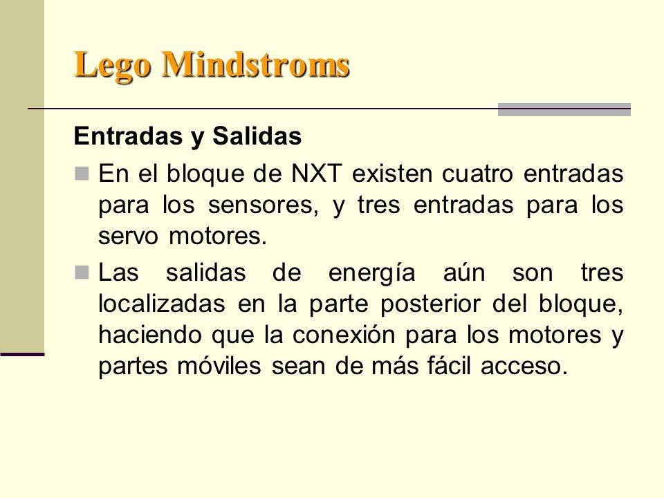 Lego Mindstroms Entradas y Salidas En el bloque de NXT existen cuatro entradas para los sensores, y tres entradas para los servo motores.
