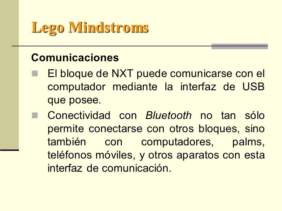 Lego Mindstroms Comunicaciones El bloque de NXT puede comunicarse con el computador mediante la interfaz de USB que posee.