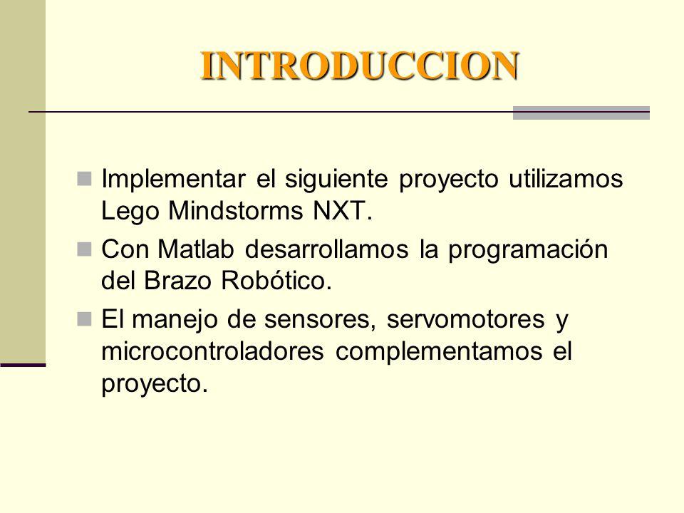 INTRODUCCION Implementar el siguiente proyecto utilizamos Lego Mindstorms NXT.