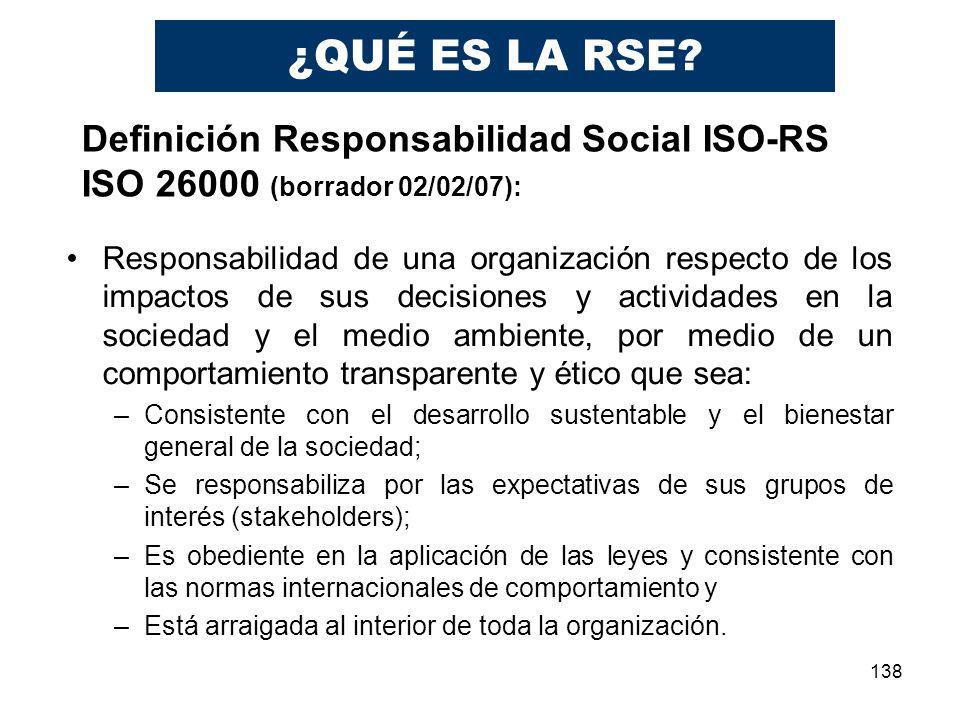 138 Responsabilidad de una organización respecto de los impactos de sus decisiones y actividades en la sociedad y el medio ambiente, por medio de un c