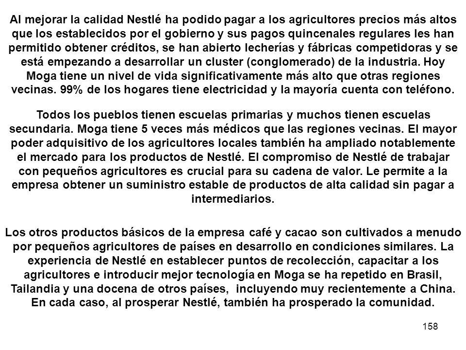 158 Al mejorar la calidad Nestlé ha podido pagar a los agricultores precios más altos que los establecidos por el gobierno y sus pagos quincenales reg
