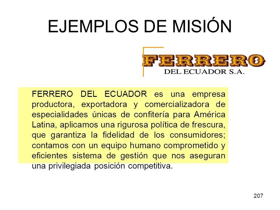 207 EJEMPLOS DE MISIÓN FERRERO DEL ECUADOR es una empresa productora, exportadora y comercializadora de especialidades únicas de confitería para Améri
