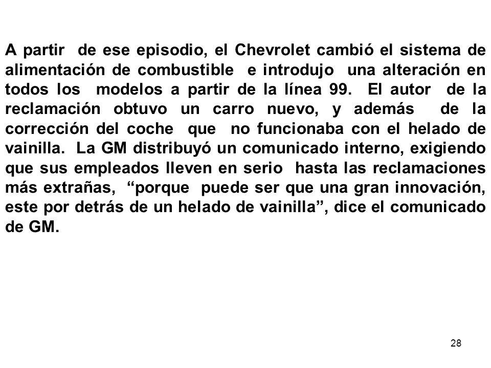 28 A partir de ese episodio, el Chevrolet cambió el sistema de alimentación de combustible e introdujo una alteración en todos los modelos a partir de