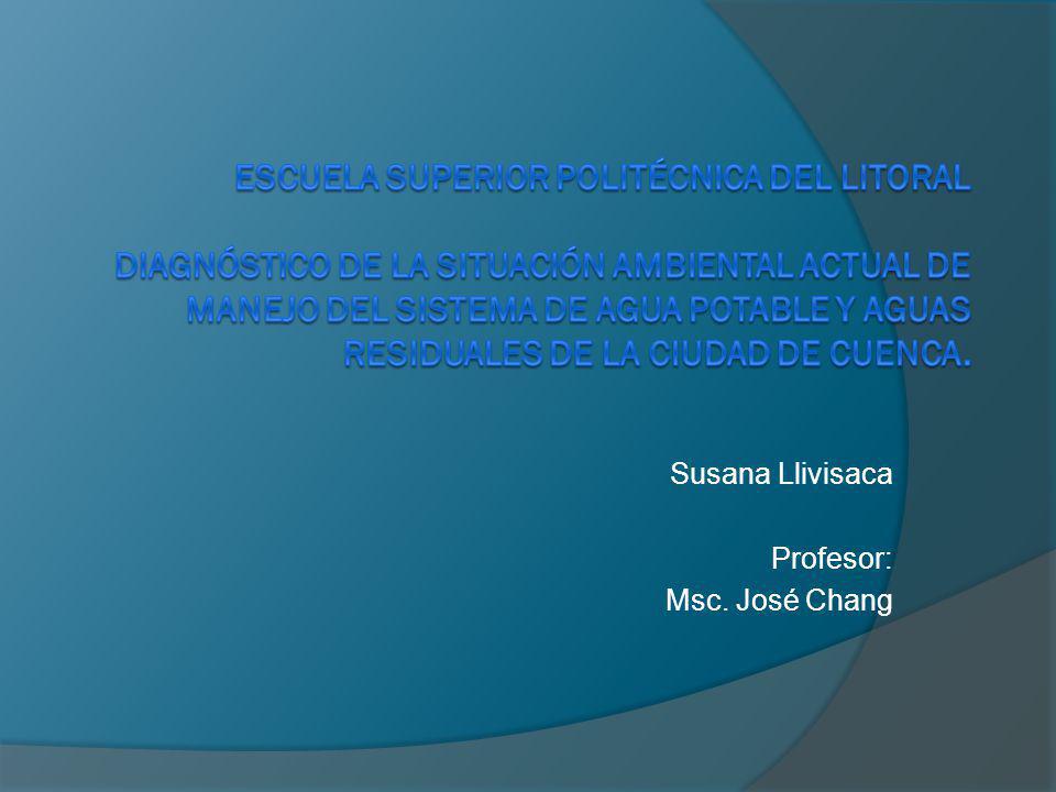 Susana Llivisaca Profesor: Msc. José Chang