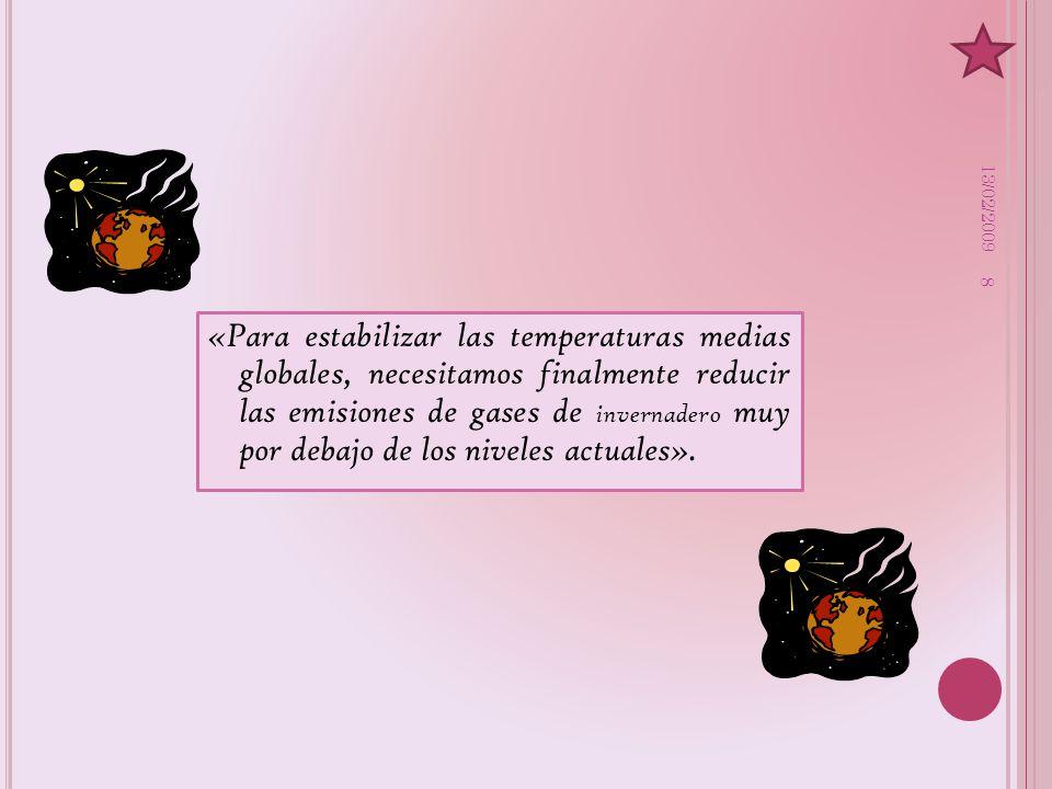 T EORÍAS QUE INTENTAN EXPLICAR LOS CAMBIOS DE TEMPERATURA El clima varía por procesos naturales tanto internos como externos.