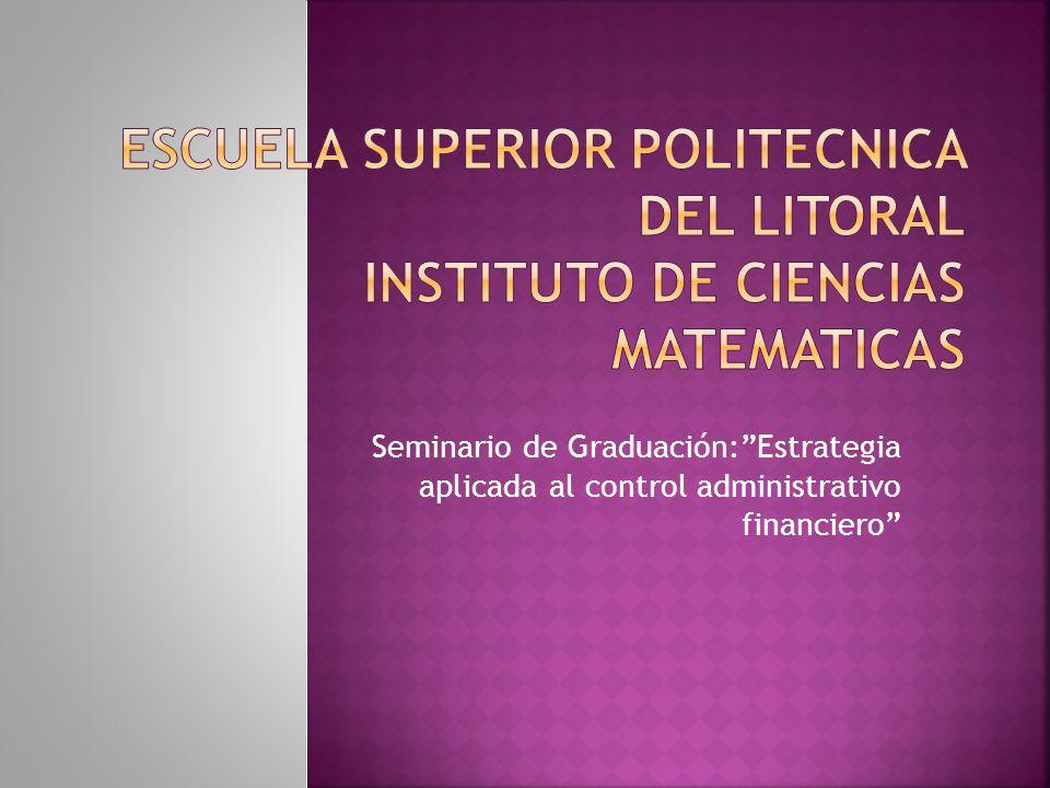 Seminario de Graduación:Estrategia aplicada al control administrativo financiero