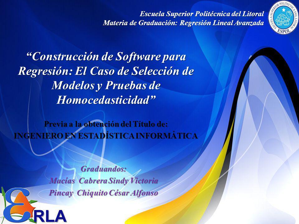 CONCLUSIONES Mayo 31 de 2012 Selección de Modelos y Pruebas de Homocedasticidad Macías S., Pincay C.